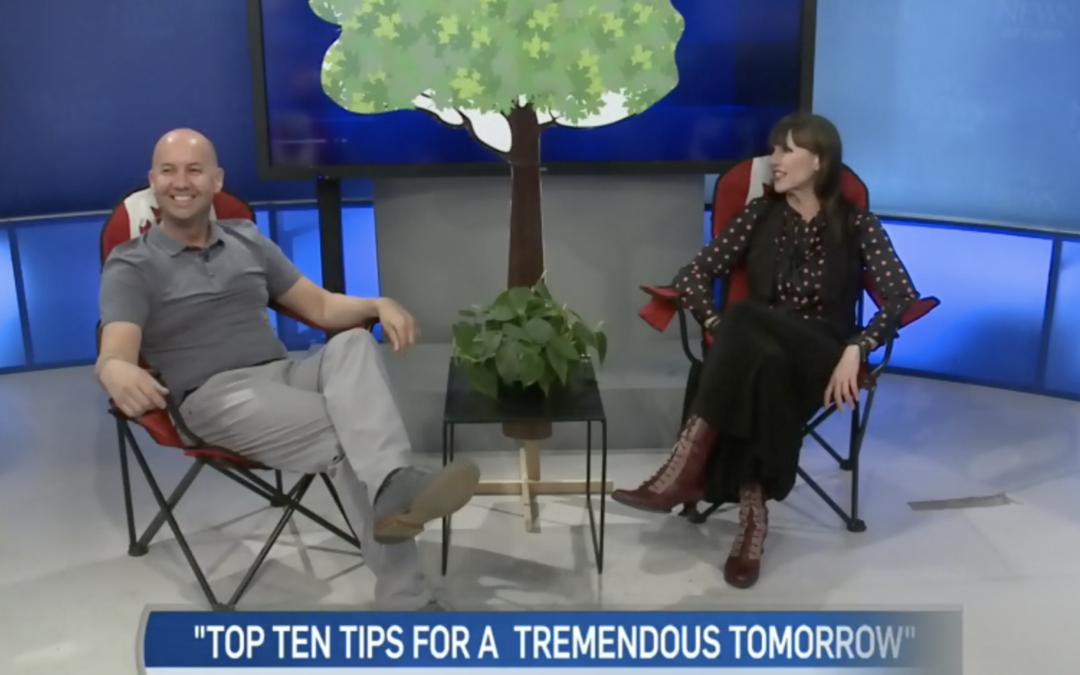 CTV Ottawa News at Noon Video with Dr. Sean Murphy & Leanne Cusack: Top Ten Tips for a Tremendous Tomorrow